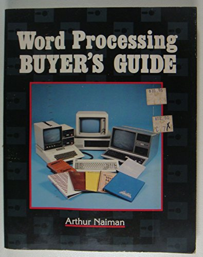 Word processing buyer's guide (9780070458697) by Arthur Naiman
