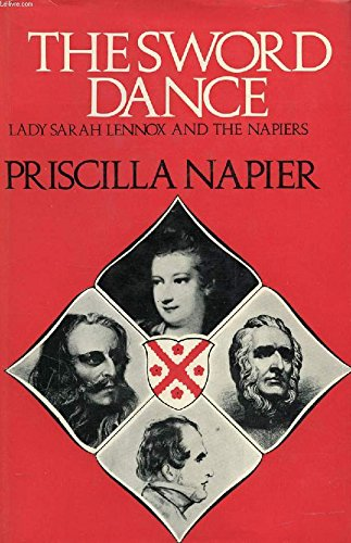 9780070458871: The sword dance: Lady Sarah Lennox and the Napiers