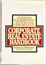 9780070459007: Corporate Real Estate Handbook: Strategies for Improving Bottom-Line Performance