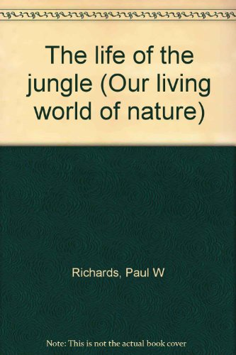 9780070460126: The life of the jungle (Our living world of nature)