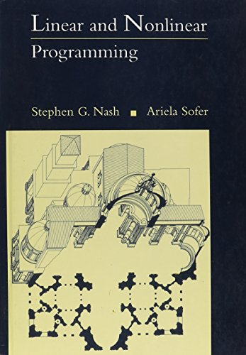 Linear and Nonlinear Programming: Sofer, Ariela, Nash,