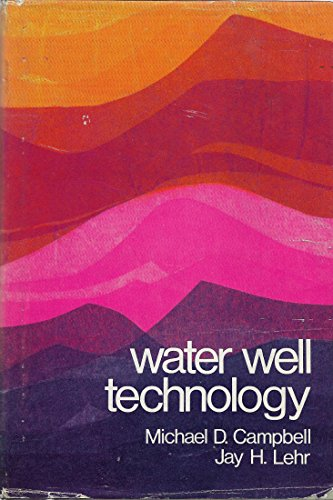 9780070460973: Water Well Technology: Field Principles of Exploration, Drilling and Development of Ground Water and Other Selected Materials