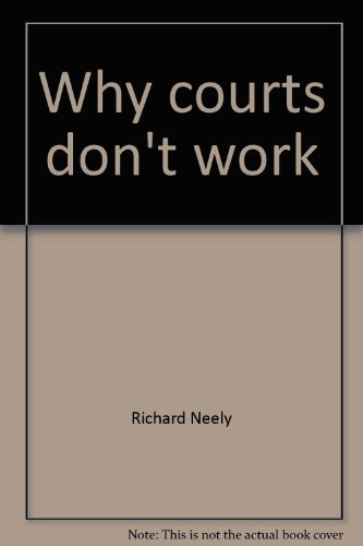 Why courts don't work (0070461511) by Richard Neely