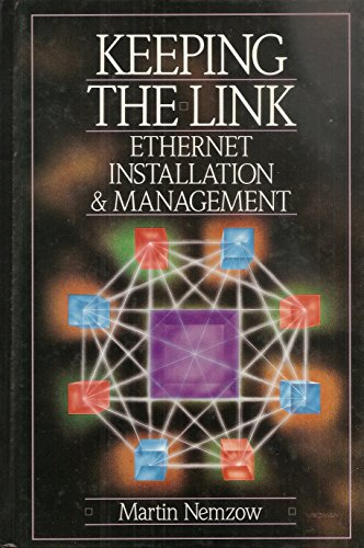 9780070463028: Keeping the Link: Ethernet Installation and Management