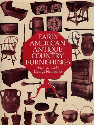 9780070463110: Early American antique country furnishings: Northeastern America, 1650-1800