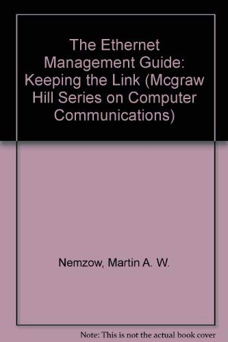 9780070463202: The Ethernet Management Guide: Keeping the Link (McGraw Hill Series on Computer Communications)