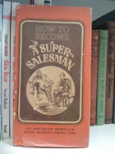 9780070463318: How to Become a Super Salesman
