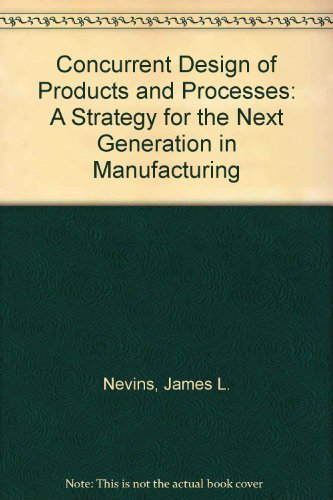 9780070463417: Concurrent Design of Products and Processes: A Strategy for the Next Generation in Manufacturing