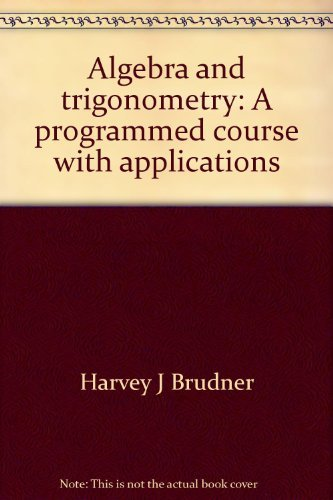 9780070463813: Algebra and trigonometry: A programmed course with applications