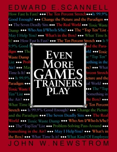 9780070464148: Even More Games Trainers Play: Experiential Learning Exercises (McGraw-Hill Training Series)