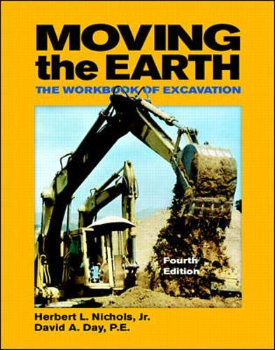 Moving the Earth: The Workbook of Excavation: Herbert L. Nichols,