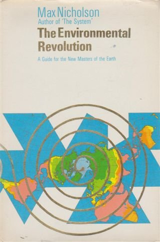 9780070464865: The Environmental Revolution: A Guide for the New Masters of the World.