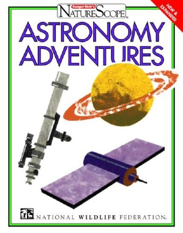 9780070465091: Astronomy Adventures (Ranger Rick's NatureScope)