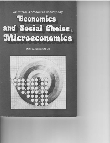 9780070465206: Instructor's manual to accompany economics and social choice : microeconomics