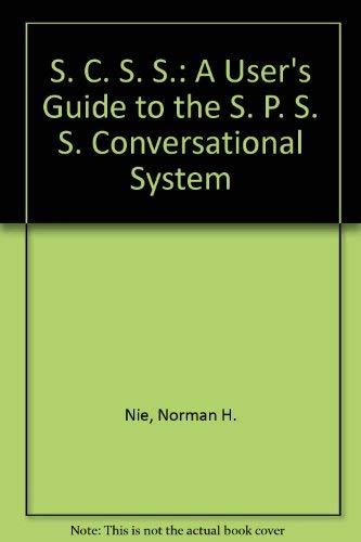 9780070465336: S. C. S. S.: A User's Guide to the S. P. S. S. Conversational System