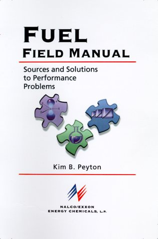 9780070465725: Fuel Field Manual: Sources and Solutions to Performance Problems