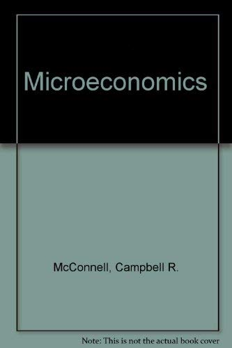 Microeconomics 13TH EDITION: Campbell R. McConnell