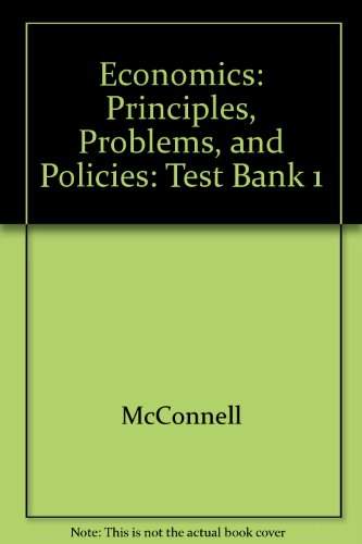 9780070468245: Economics: Principles, Problems, and Policies: Test Bank 1