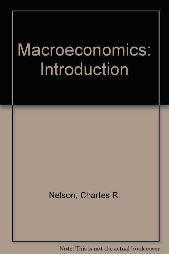 Macroeconomics: Introduction (0070468796) by Charles R. Nelson