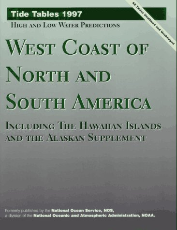9780070470866: Tide Tables 1997, High and Low Water Predictions: West Coast of North and South America, Including the Hawaiian Islands and the Alaskan Supplement ... America, Including the Hawaiian Islands)