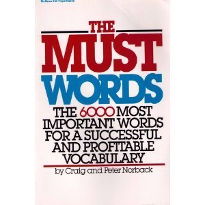 9780070471368: The Must Words: The 6000 Most Important Words for a Successful and Profitable Vocabulary