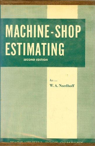 Machine Shop Estimating: W.A. Nordhoff