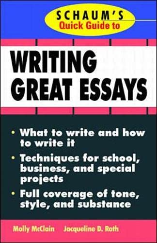 9780070471702: Schaum's Quick Guide to Writing Great Essays (Quick Guides)