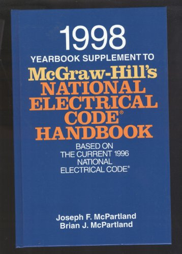 9780070471740: 1998 Yearbook Supplement To McGraw Hill's National Electrical Code Handbook : Based on the Current 1996 National Electrical Code