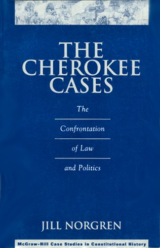 The Cherokee Cases: The Confrontation of Law and Politics (McGraw-Hill Case Studies in Constituti...