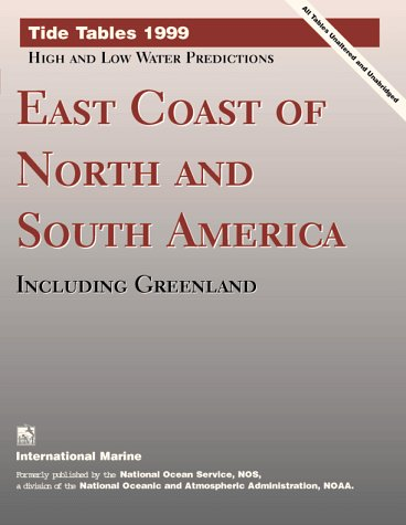 9780070472303: Tide Tables 1999: High and Low Water Predictions : East Coast of North and South America Including Greenland (Serial)