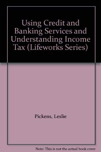 9780070473065: Using Credit and Banking Services and Understanding Income Tax (Lifeworks Series)