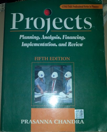 9780070473591: Projects: Planning, Analysis, Selection, Financing, Implementation and Review (CFM-TMH professional series in finance)