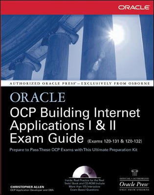 OCP Building Internet Applications I & II Exam Guide: Christopher Allen