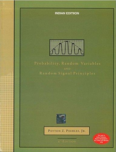 Probability, Random Variables and Random Signal Principles (Fourth Edition): Peyton Peebles