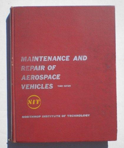 Maintenance and Repair of Aerospace Vehicles: Northrop Institute of
