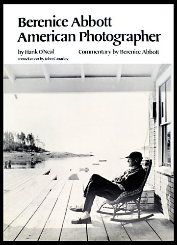 Berenice Abbott: American Photographer (Signed Limited Edition): Abbott, Berenice; O'Neal, Hank