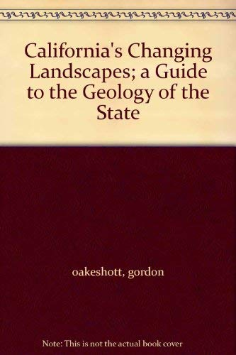 9780070475694: California's Changing Landscapes; a Guide to the Geology of the State