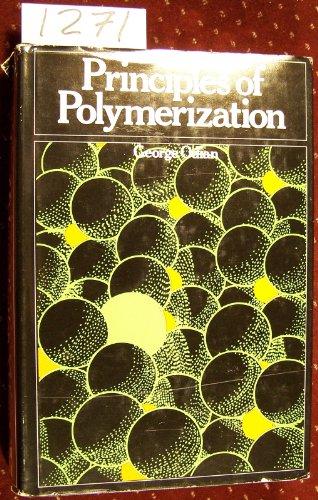 Principles of Polymerization;: Odian, George;
