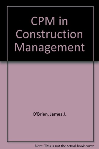 9780070476035: CPM in Construction Management. Scheduling by the Critical Path Method
