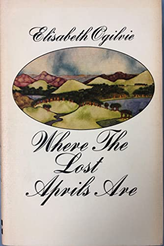 Where the lost Aprils are: Ogilvie, Elisabeth