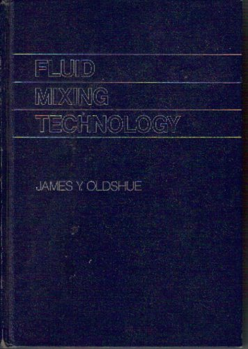 Fluid Mixing Technology: James Y. Oldshue