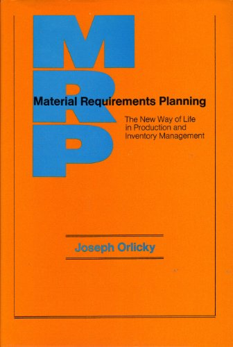 9780070477087: Material Requirements Planning: The New Way of Life in Production and Inventory Management