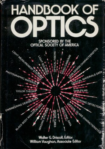 Handbook of Optics. Sponsored By the Optical Society of America: Driscoll, Walter G. and William ...