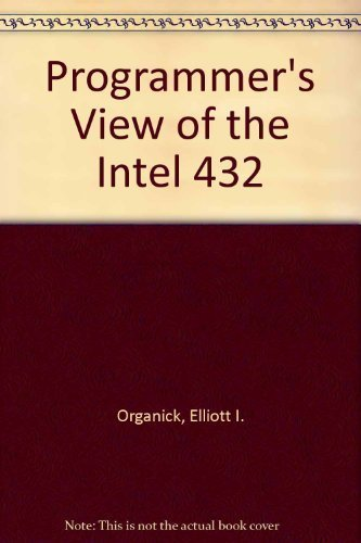 9780070477193: A Programmer's View of the Intel 432 System