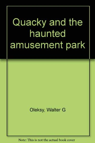 Quacky and the Haunted Amusement Park.: OLEKSY, Walter.