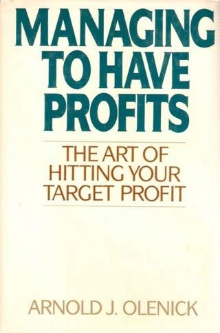 9780070477599: Managing to Have Profits: The Art of Hitting Your Target Profit