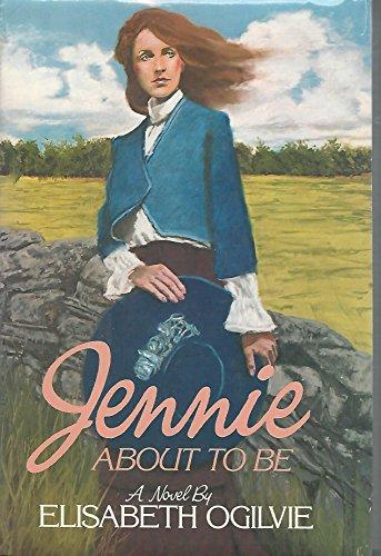 Jennie About to Be: Elisabeth Ogilvie