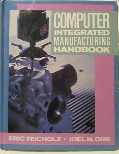 9780070477742: Computer-Integrated Manufacturing Handbook (Mcgraw Hill Designing With Systems Series)