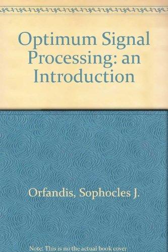 9780070477940: Optimum Signal Processing: An Introduction