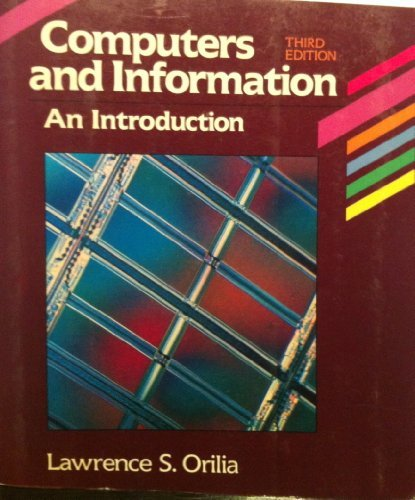 Computers & Information, an Introduction, 3rd Edition,: Orilia, Lawrence S.,